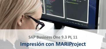 Impresión con MARIProject SAP Business One 9.3 PL 11